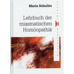 Schuller Maria, Lehrbuch der miasmatischen Homöopathik