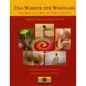 Sievers Sakina K. & Loh Nirgun W., Das Wunder der Wandlung
