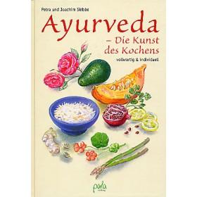 Müller-Jani Petra & Skibbe Joachim, Ayurveda - die Kunst des Kochens