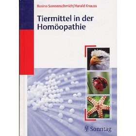 Sonnenschmidt Rosina & Knaus Harald, Tiermittel in der Homöopathie