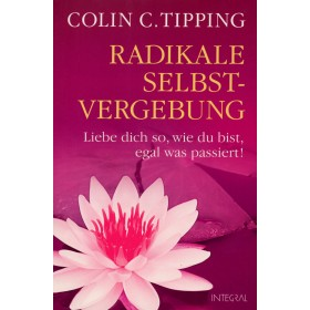 Tipping Colin C., Radikale Selbstvergebung