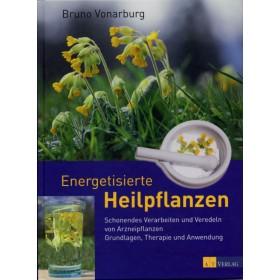 Vonarburg Bruno, Energetisierte Heilpflanzen