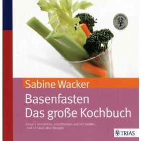 Wacker Sabine, Basenfasten Das Kochbuch