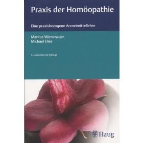 Wiesenauer Markus & Elies Michael, Praxis der Homöopathie