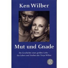 Wilber Ken, Mut und Gnade