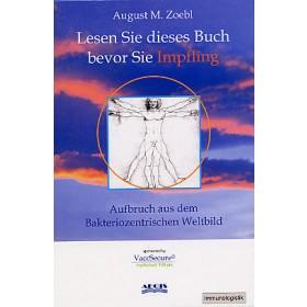 Zoebl August M., Lesen Sie dieses Buch bevor Sie Impfling